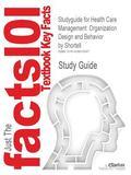 Health Care Management Organization Design and Behavior