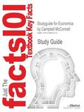 Outlines & Highlights for Economics by Campbell McConnell, ISBN: 9780073375694