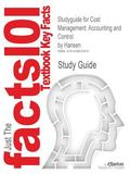 Outlines & Highlights for COST MANAGEMENT: ACCT & CONTROL by Hansen, Don R., ISBN: 978032455...