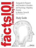 Outlines & Highlights for Research and Evaluation in Education and Psychology: Integrating D...