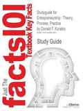 Outlines & Highlights for Entrepreneurship: Theory, Process, Practice by Donald F. Kuratko, ...