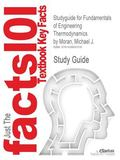 Outlines & Highlights for Fundamentals of Engineering Thermodynamics by Michael J. Moran, Ho...