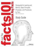Outlines & Highlights for Learning and Memory: Basic Principles, Processes, and Procedures b...