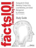 Outlines & Highlights for Global Marketing: Foreign Entry, Local Marketing, and Global Manag...