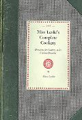 Miss Leslie's Complete Cookery: Directions for Cookery, in Its Various Branches