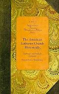 The American Lutheran Church, Historically,