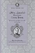 Mrs. Lincoln's Boston Cook Book What to Do and What Not to Do in Cooking