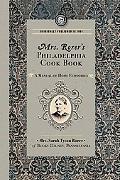 Mrs. Rorer's Philadelphia Cook Book A Manual of Home Economics