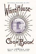 White House Cook Book A Comprehensive Cyclopedia of Information for the Home
