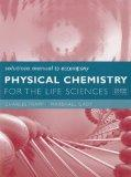 Solutions Manual for Physical Chemistry for the Life Sciences