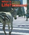 What Is Life a Guide to Biology with Physiology and Prep U Access