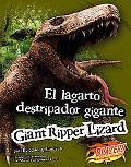 El Lagarto Destripador Gigante/Giant Ripper Lizard