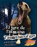 El Tigre de Tasmania/Tasmanian Tiger