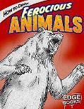 How to Draw Ferocious Animals