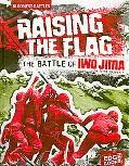 Raising the Flag: The Battle of Iwo Jima