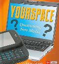 Yourspace: Questioning New Media