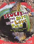 Sewers and the Rats That Love Them: The Disgusting Story Behind Where It All Goes