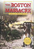 The Boston Massacre: An Interactive History Adventure