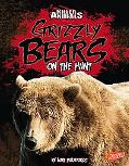 Grizzly Bears: On the Hunt