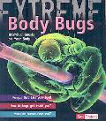 Body Bugs!: Uninvited Guests on Your Body
