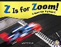 Z Is for Zoom!: A Race Car Alphabet (A+ Books)
