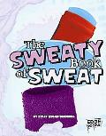 The Sweaty Book of Sweat (Edge Books)