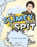 The Slimy Book of Spit (Edge Books)