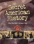 Secret American History: From Witch Trials to Internment Camps (Edge Books)