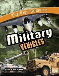 The Kids' Guide to Military Vehicles (Edge Books)