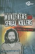 Murderers and Serial Killers: Stories of Violent Criminals (Bad Guys)