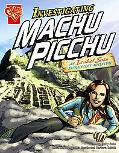Investigating Machu Picchu: An Isabel Soto Archaeology Adventure (Graphic Expeditions)