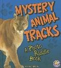 Mystery Animal Tracks: A Photo Riddle Book (Nature Riddles)