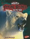 Polar Bears: On the Hunt (Killer Animals)