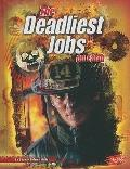 The Deadliest Jobs on Earth (The World's Deadliest)