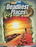 The Deadliest Places on Earth (The World's Deadliest)