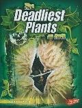 The Deadliest Plants on Earth (The World's Deadliest)