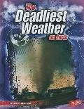 The Deadliest Weather on Earth (The World's Deadliest)