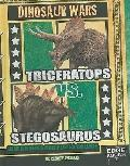 Triceratops Vs. Stegosaurus: When Horns and Plates Collide (Dinosaur Wars)
