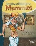 Mummies: Truth and Rumors
