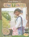 Cool Crafts with Old T-shirts: Green Projects for Resourceful Kids (Green Crafts)