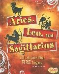 Aries, Leo, and Sagittarius: All About the Fire Signs (Zodiac Fun)