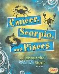 Cancer, Scorpio, and Pisces: All About the Water Signs (Zodiac Fun)