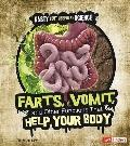 Farts, Vomit, and Other Functions That Help Your Body (Nasty (But Useful!) Science)