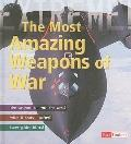 The Most Amazing Weapons of War (Extreme Explorations!)