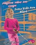 Algunos ninos son ciegos/ Some Kids Are Blind (Comprendiendo Las Diferencias/ Understanding ...