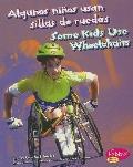 Algunos ninos usan sillas de ruedas/ Some Kids Use Wheelchairs (Comprendiendo Las Diferencia...