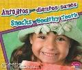Antojitos para dientes sanos/ Snacks for Healthy Teeth (Dientes Sanos/ Healthy Teeth) (Spani...