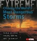 Chasing the World's Most Dangerous Storms (Extreme Explorations!)