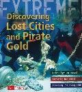 Discovering Lost Cities and Pirate Gold (Extreme Adventures!)