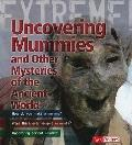 Uncovering Mummies & Other Mys (Extreme Adventures!)